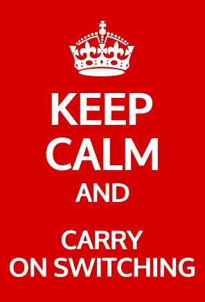 keep calm and carry on switching